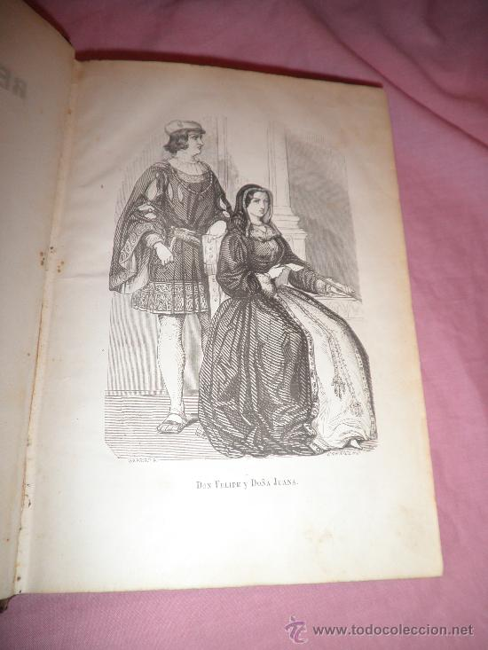 Libros antiguos: JUANA DE CASTILLA Y D.FELIPE EL HERMOSO - D.F.JOSE ORELLANA - AÑO 1856 - BELLOS GRABADOS. - Foto 4 - 31780555