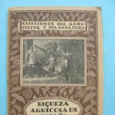 Libros antiguos: RIQUEZA AGRÍCOLA DE ESPAÑA. CATECISMOS DEL AGRICULTOR Y DEL GANADERO. Lote 31794277