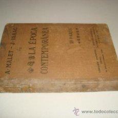 Libros antiguos: LA ÉPOCA CONTEMPORÁNEA 2A PARTE - A. MALET - J. ISAAC. Lote 31813053