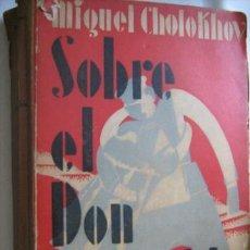 Libros antiguos: SOBRE EL DON APACIBLE. CHOLOKHOV, MIGUEL. 1930. Lote 31818237