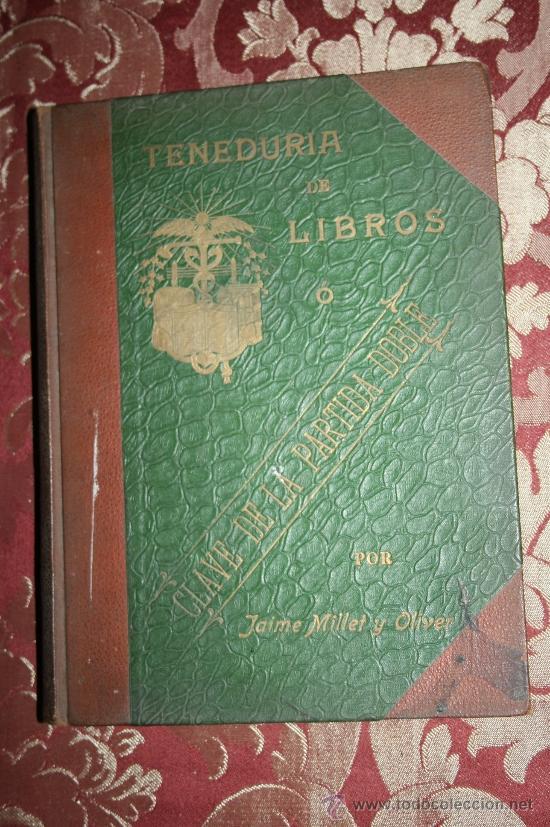 0688- 'TENEDURIA DE LIBROS Ó CLAVE DE LA PARTIDA DOBLE' POR JAIME MILLET Y OLIVER - 1907 (Libros Antiguos, Raros y Curiosos - Ciencias, Manuales y Oficios - Otros)