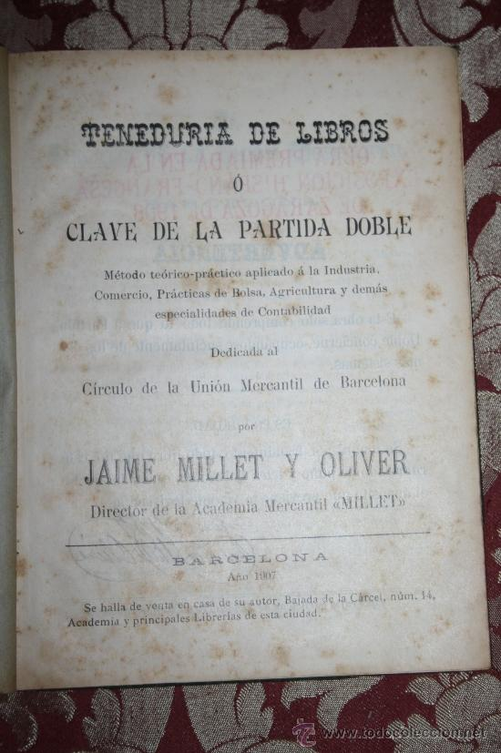 Libros antiguos: 0688- 'TENEDURIA DE LIBROS Ó CLAVE DE LA PARTIDA DOBLE' POR JAIME MILLET Y OLIVER - 1907 - Foto 3 - 31876133