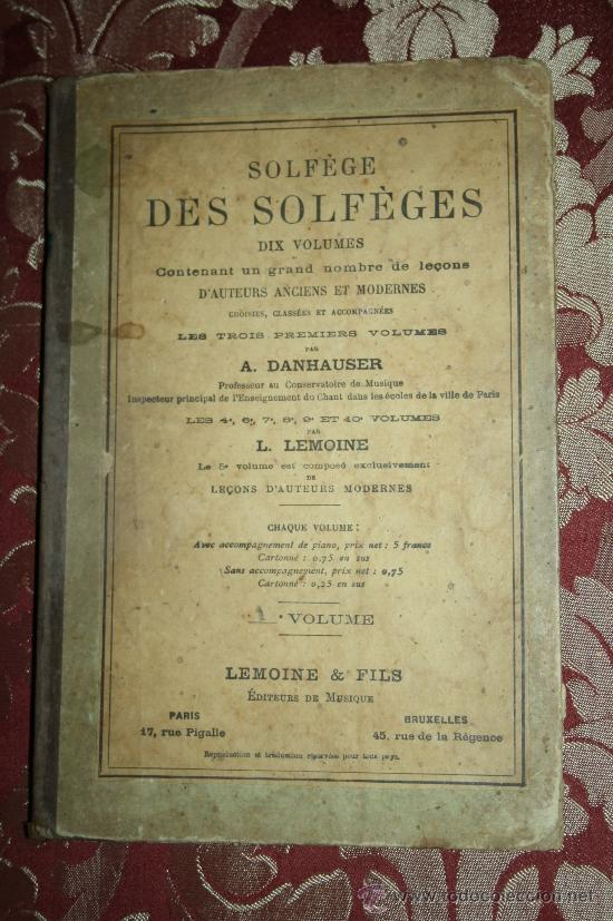 1581- 'SOLFÈGE DES SOLFÈGES' PAR A. DANHAUSER EDITEURS DE MUSIQUE LEMOINE & FILS (Libros Antiguos, Raros y Curiosos - Ciencias, Manuales y Oficios - Otros)