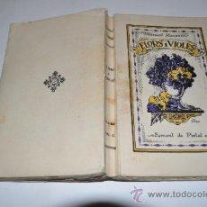 Libros antiguos: FLORS I VIOLES. PENSAMENTS QUE DEIXO ALS MEUS FILLS. VOL.II 1909-1929 MANUEL RAVENTÓS RM10280. Lote 31880788