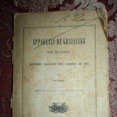 Libros antiguos: 1567- 'APPAREILS DE GRAISSAGE DES MACHINES ET DU MATÉRIEL ROULANT DES CHEMINS DE FER' PAR VERNY 1893. Lote 31887399