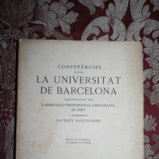 Libros antiguos: 1433- 'CONFERÈNCIES SOBRE LA UNIVERSITAT DE BARCELONA' ORG. PER L'ASSOCIACIÓ PROF. D'ESTUDIANTS. Lote 31903174