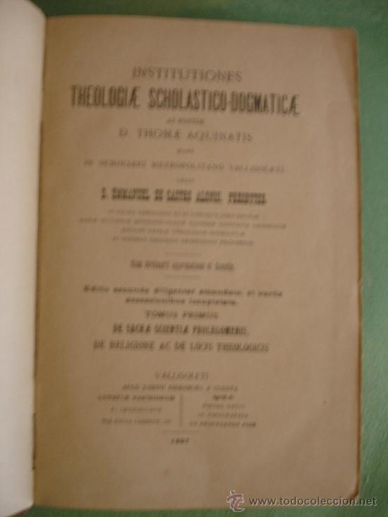 Libros antiguos: institutiones THEOLOGIA SCHOLASTICA DOGMATICA thomae aquinatis DOS TOMOS 1897 - Foto 5 - 33472756