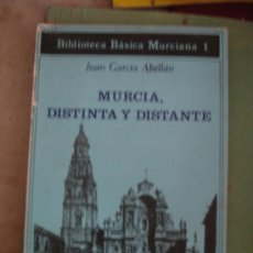 Libros antiguos: MURCIA DISTINTA Y DISTANTE JUAN GARCIA ABELLAN. Lote 31932322