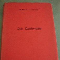 Libros antiguos: LOS CANTONALES .- ISIDORO VALVERDE - CARTAGENA. Lote 32006028