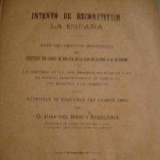 Libros antiguos: INTENTO DE RECONSTITUIR LA ESPAÑA. JUAN DEL NIDO Y SEGALERVA 1912. Lote 33471932