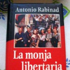 Libros antiguos: LIBRO DE ANTONIO RABINAD LA MONJA LIBERTARIA (LIBERTARIAS). CÍRCULO DE LECTORES 1996. Lote 31934419