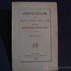 Libros antiguos: (397) AFORISTICA CATALANA O SIA COL-LECCIO DE REFRANIS POPULARS CATALANS. Lote 31975225