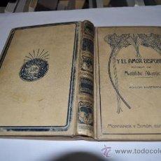 Libros antiguos: Y EL AMOR DISPONE MATILDE ALANIC RA4196. Lote 31979163