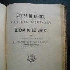 Libros antiguos: 1899 MARINA DE GUERRA, GUERRA MARITIMA Y DEFENSA DE LAS COSTAS. Lote 31996287