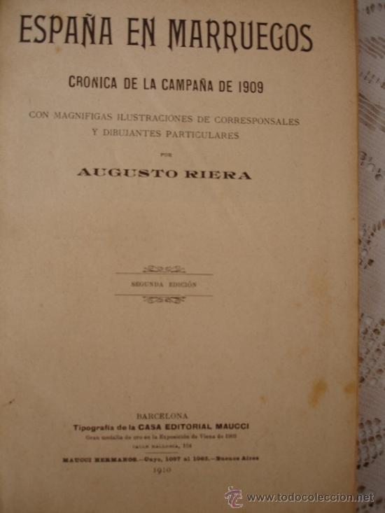 Libros antiguos: ESPAÑA EN MARRUECOS: CRÓNICA DE LA CAMPAÑA DE 1909, POR AUGUSTO RIERA. - Foto 2 - 32099885