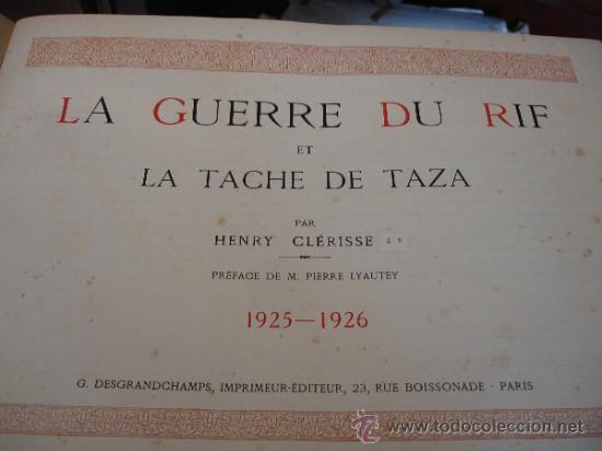 Libros antiguos: GUERRA DE MARRUECOS DEL RIF 1925 (Henry Clerisse: La Guerre du Rif et la Tache de Taza) - Foto 2 - 32008186