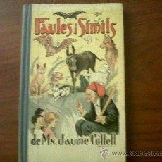 Libros antiguos: FAULES I SÍMILS DE MN.JAUME COLLELL-COL-LECCIÓ ROSELLES-EDITORIAL BALMES 1934. Lote 32017945