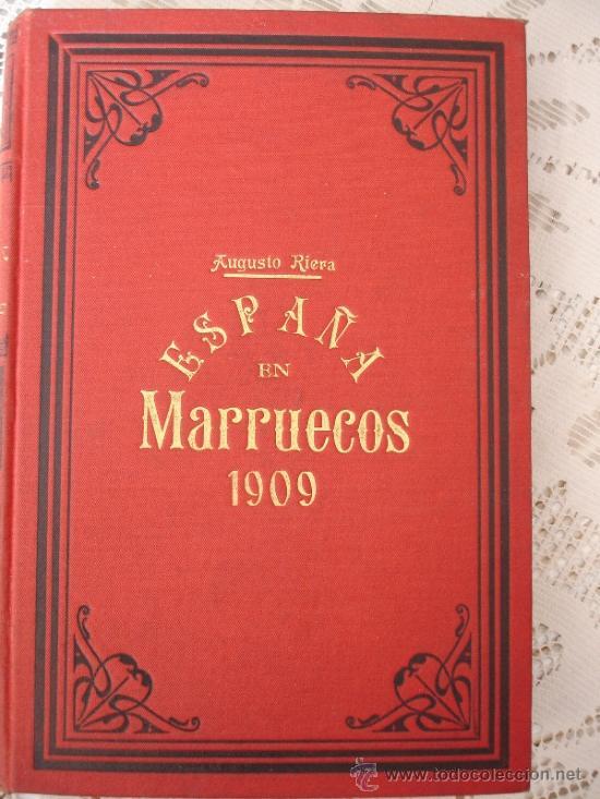 ESPAÑA EN MARRUECOS: CRÓNICA DE LA CAMPAÑA DE 1909, POR AUGUSTO RIERA. (Libros Antiguos, Raros y Curiosos - Historia - Otros)