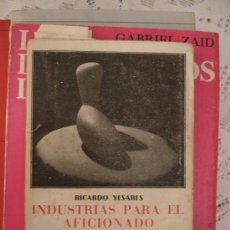 Libros antiguos: RICARDO YESARES. INDUSTRIAS PARA EL AFICIONADO. LIBRERÍA BERGUA, MADRID. 1933.. Lote 33339881