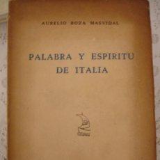 Libros antiguos: PALABRA Y ESPÍRITU DE ITALIA.( AURELIO BOUZA MAS VIDAL). Lote 33341251
