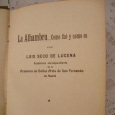 Libros antiguos: LA ALHAMBRA. CÓMO FUE Y CÓMO ES. 1935. LUIS SECO DE LUCENA. . Lote 33408114