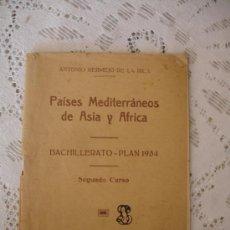 Libros antiguos: PAÍSES MEDITERRÁNEOS DE ASIA Y ÁFRICA ANTONIO BERMEJO DE LA RICA 2º CURSO. 1935. Lote 33409149