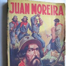 Libros antiguos: JUAN MOREIRA. GUTIÉRREZ, EDUARDO. TOR S/F APROX 1930. Lote 32037623