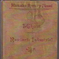 Libros antiguos: MANUAL ROMO, RECETARIO INDUSTRIAL, POR I. GHERSI, DE 1902. Lote 32046180