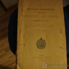 Libros antiguos: (405) LES MEDAILLES HISTORIQUES DU REGNE DE NAPOLEON LE GRAND EMPEREUR ET ROI PUBLIEESSOUS LES AUSPI. Lote 32048091
