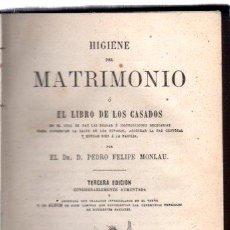 Libros antiguos: HIGIENE DEL MATRIMONIO O LIBRO DE LOS CASADOS, PEDRO FELIPE MONLAU, MADRID, RIVADENEYRA, 1865. Lote 32051558