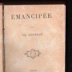 Libros antiguos: EMANCIPEE POR TH. BENTZON - CALMANN LEVY EDITOR, PARIS 1887. Lote 32051079