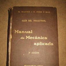 Libros antiguos: GUIA DEL INDUSTRIAL MANUAL DE MECANICA APLICADA M.MAYMO Y R. PONS Y BAS 1919. Lote 32056984
