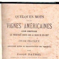 Libros antiguos: QUELQUES MOTS SUR LES VIGNES AMÉRICAINES LEUR GREFFAGE, J. DAUREL, BORDEAUX, 1887. Lote 32065399
