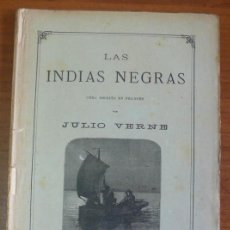 Libros antiguos: LAS INDIAS NEGRAS. JULIO VERNE. ED. SAENZ DE JUBERA. HACIA 1890.. Lote 32068514