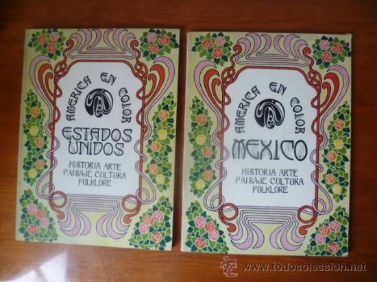 AMERICA EN COLOR - MEXICO-ESTADOS UNIDOS / 2 TOMOS, HISTORIA, ARTE, PAISAJE, CULTURA, FOLKLORE. (Libros Antiguos, Raros y Curiosos - Bellas artes, ocio y coleccionismo - Otros)