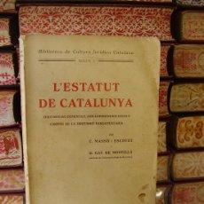 Libros antiguos: L'ESTATUT DE CATALUNYA . VOLUM 1 . TEXT OFICIAL COMENTAT, AMB REFERENCIES LEGALS . Lote 32103870