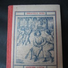 Libros antiguos: LIBRERIA RELIGIOSA AÑO 1923 - AURORA LISTA - VIVIR DE AMOR LOS DOS ESPEJOS - OBRA ILUSTRADA. Lote 32105825