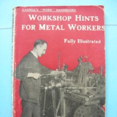 Livres anciens: WORKSHOP HINTS FOR METAL WORKERS. 1920. Lote 32124191