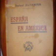 Libros antiguos: ESPAÑA EN AMERICA POR RAFAEL ALTAMIRA AÑO 1905 EDITORIAL F. SEMPERE Y COMPAÑIA. Lote 32141986