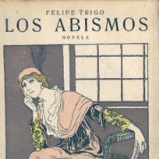 Libros antiguos: FELIPE TRIGO. LOS ABISMOS. NOVELA. MADRID, 1913. Lote 32177590