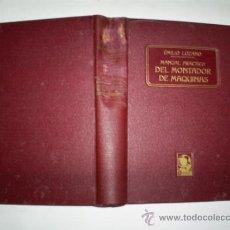Libros antiguos: MANUAL PRÁCTICO DEL MONTADOR DE MÁQUINAS EMILIO LOZANO FELIU Y SUSANNA – EDITORES, 1910 RM58170. Lote 32855191