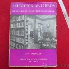 Libros antiguos: SELECCION DE LIBROS JUICIO SOBRE MAS DE 700 OBRAS DE ACTUALIDAD 3ER VOLUMEN L-818. Lote 32214091