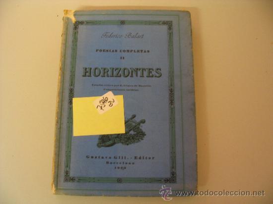 POESIAS COMPLETAS II HORIZONTES FEDERICO BALART 1929 (Libros Antiguos, Raros y Curiosos - Bellas artes, ocio y coleccionismo - Otros)