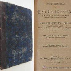 Libros antiguos: CURSO DE HISTORIA DE ESPAÑA POR BERNARDO MONREAL Y ASCASO 1879. Lote 32295076