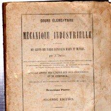 Libros antiguos: COURS ELEMENTAIRE DE MECANIQUE INDUSTRIELLE, JARIEZ, 2ª PARTE, PARÍS 1848, 340PÁGS, 15X22CM. Lote 32302857
