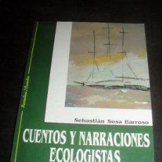 Libros antiguos: CUENTOS Y NARRACIONES ECOLOGISTAS. SEBASTIAN SOSA BARROSO. CUENTOS CANARIAS. Lote 32316016