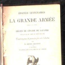 Libros antiguos: EPOPÉES CENTENAIRES LA GRANDE ARMÉE. HENRY LYONNET. PARIS. LEER. Lote 32366454