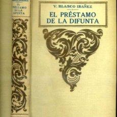 Libros antiguos: VICENTE BLASCO IBÁÑEZ : EL PRÉSTAMO DE LA DIFUNTA (PROMETEO). Lote 84618127
