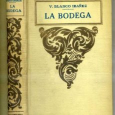 Libros antiguos: VICENTE BLASCO IBÁÑEZ : LA BODEGA (PROMETEO). Lote 84618151