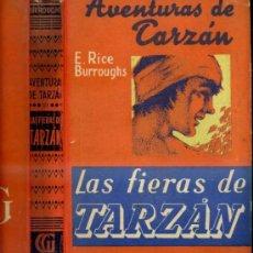 Libros antiguos: E. RICE BURROUGHS : LAS FIERAS DE TARZÁN (GUSTAVO GILI, 1937) 3ª EDICIÓN. Lote 32369728